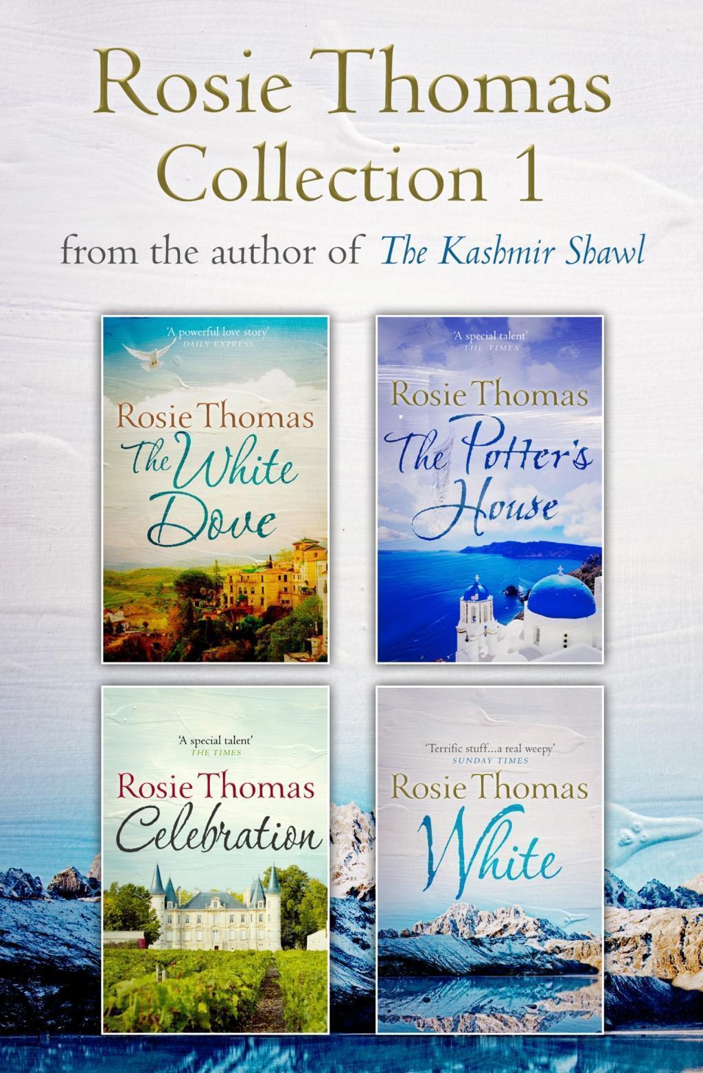 Rosie Thomas 4-Book Collection: The White Dove, The Potter's House, Celebration, White