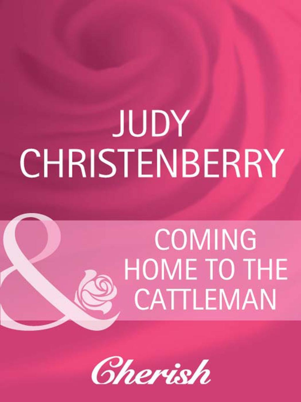 Coming Home To The Cattleman (Mills & Boon Cherish) (Western Weddings, Book 13)