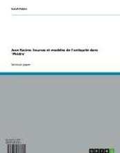 Jean Racine: Sources et modèles de l'antiquité dans 'Phèdre'