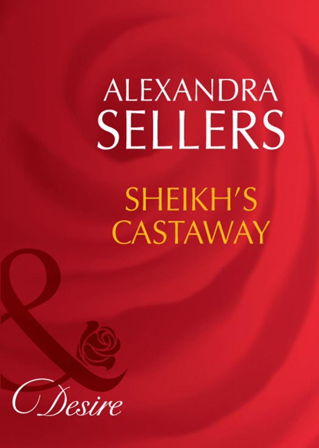 Sheikh's Castaway (Mills & Boon Desire) (Sons of the Desert: The Sultans, Book 4)