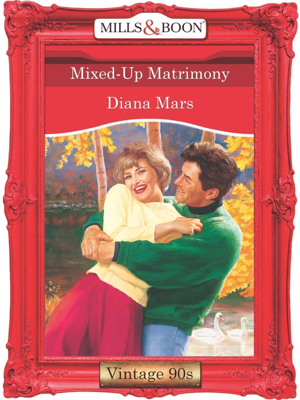 Mixed-Up Matrimony (Mills & Boon Vintage Desire)