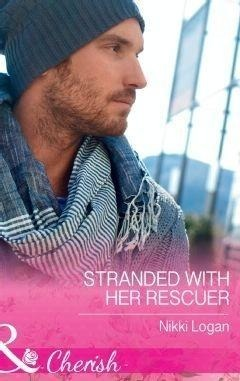 Stranded With Her Rescuer (Mills & Boon Cherish)