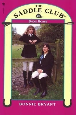 Saddle Club Book 25: Show Horse
