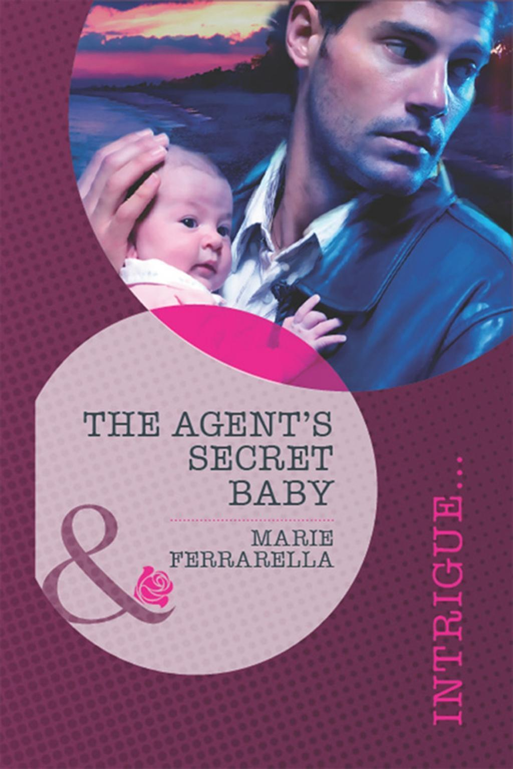 The Agent's Secret Baby (Mills & Boon Intrigue) (Top Secret Deliveries, Book 1)