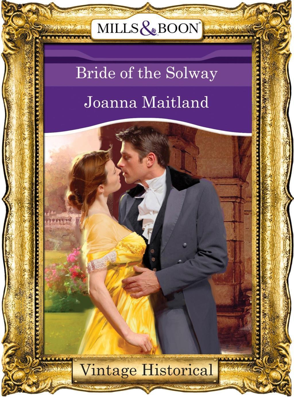Bride of the Solway (Mills & Boon Historical)