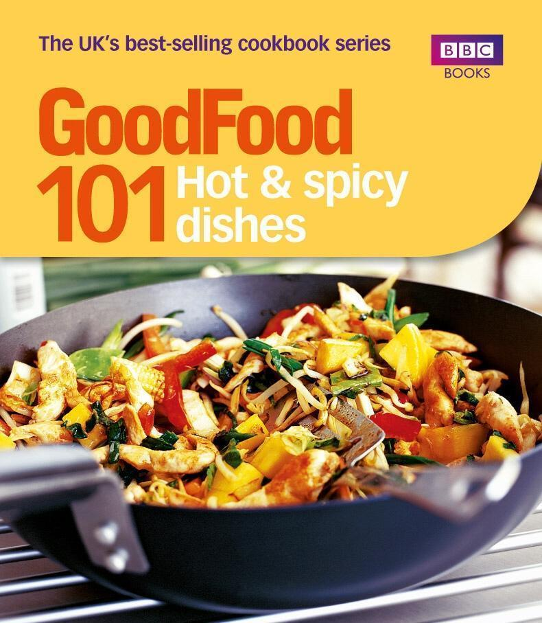 Good Food: 101 Hot & Spicy Dishes