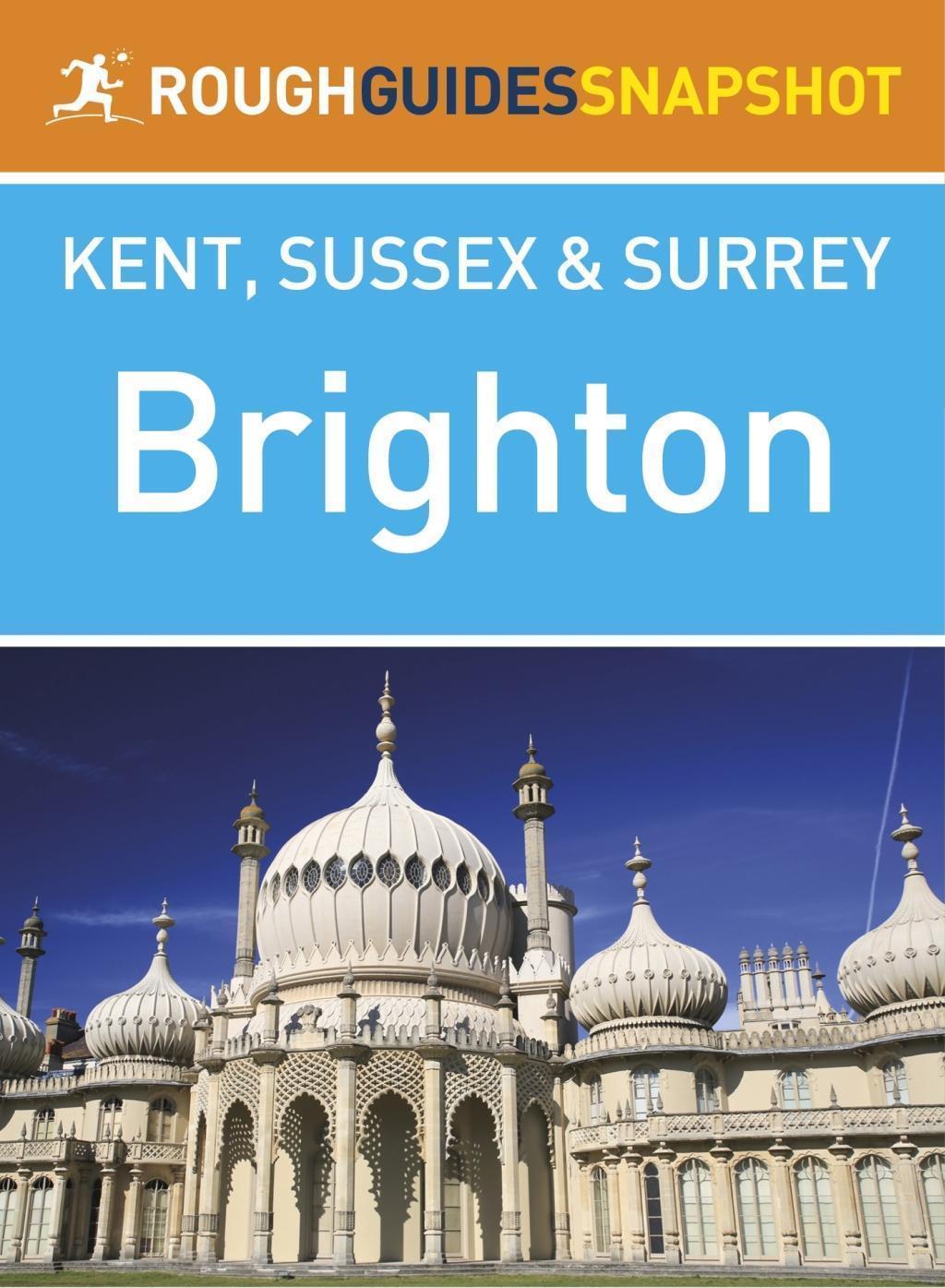 Brighton Rough Guides Snapshot Kent, Sussex and Surrey