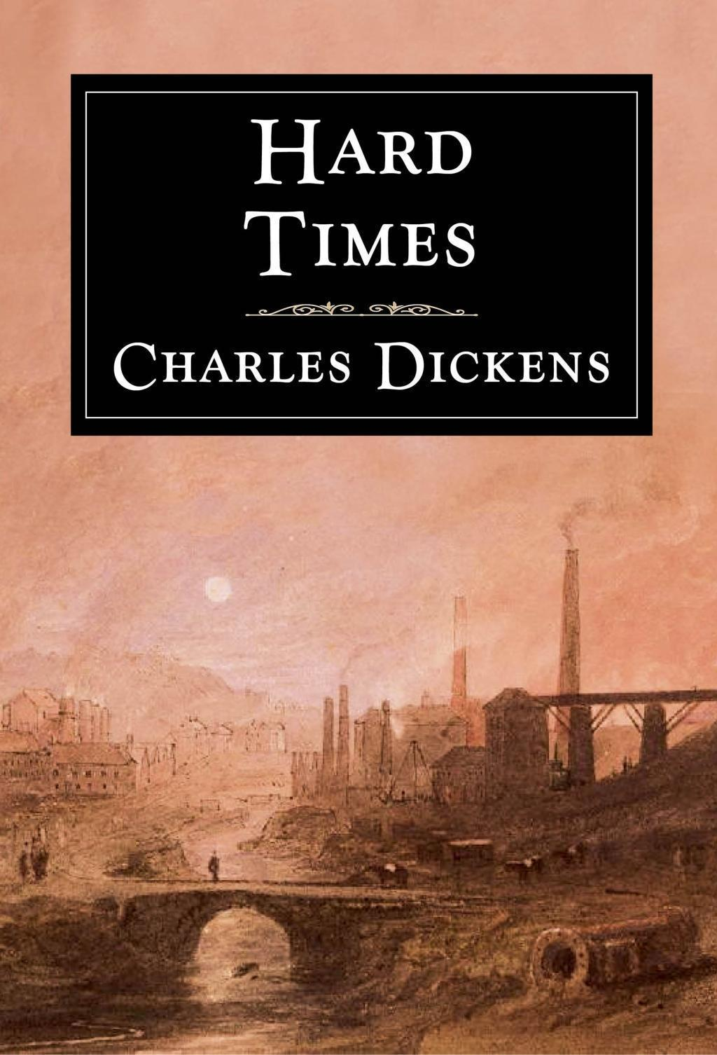 a literary analysis of the novel hard times by charles dickens Hard times: theme analysis, free study guides and book notes including comprehensive chapter analysis, complete summary analysis, author biography information, character profiles, theme analysis, metaphor analysis, and top ten quotes on classic literature.