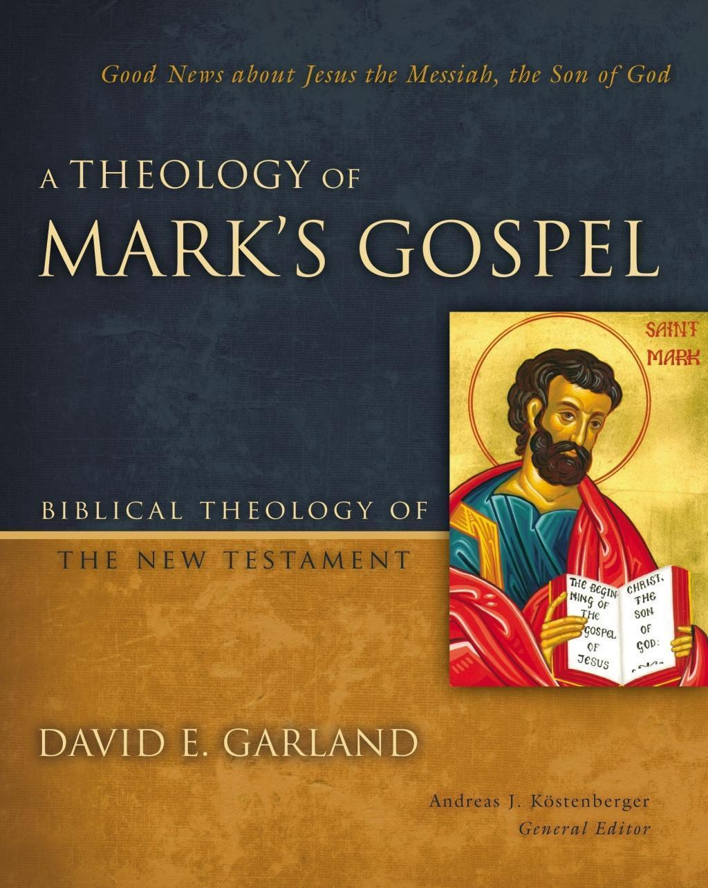 A Theology of Mark's Gospel