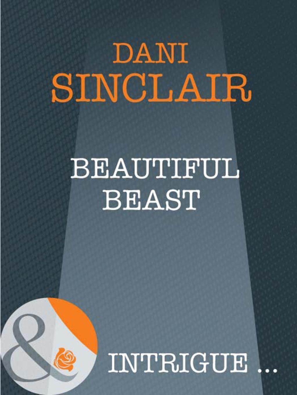 Beautiful Beast (Mills & Boon Intrigue)