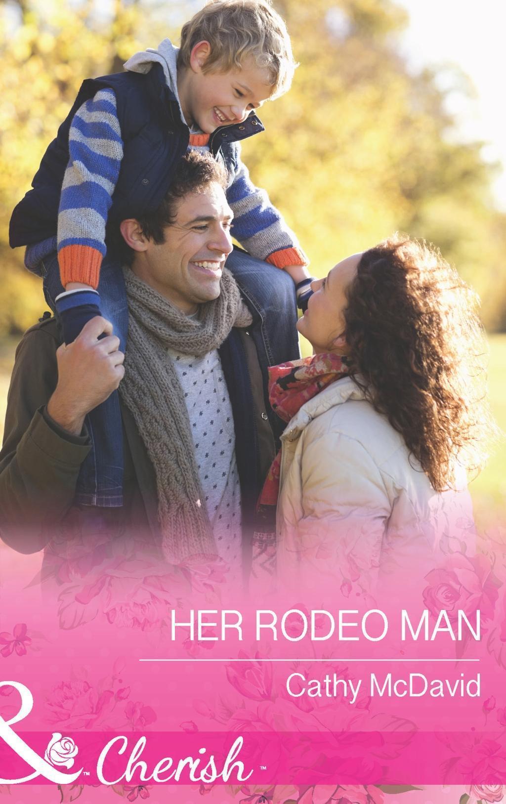 Her Rodeo Man (Mills & Boon Cherish) (Reckless, Arizona, Book 2)