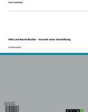 Hilla und Bernd Becher - Versuch einer Darstellung