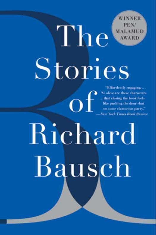 The Stories of Richard Bausch