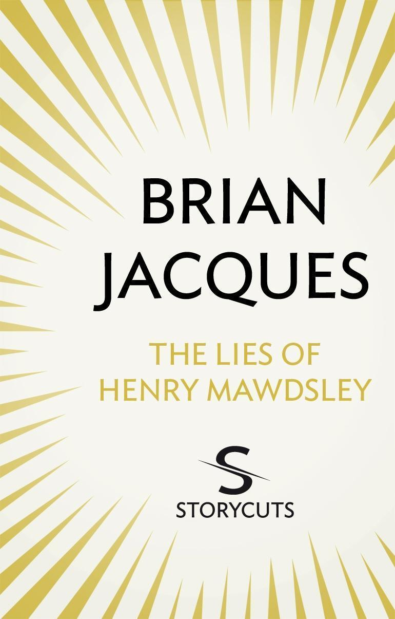 The Lies of Henry Mawdsley (Storycuts)