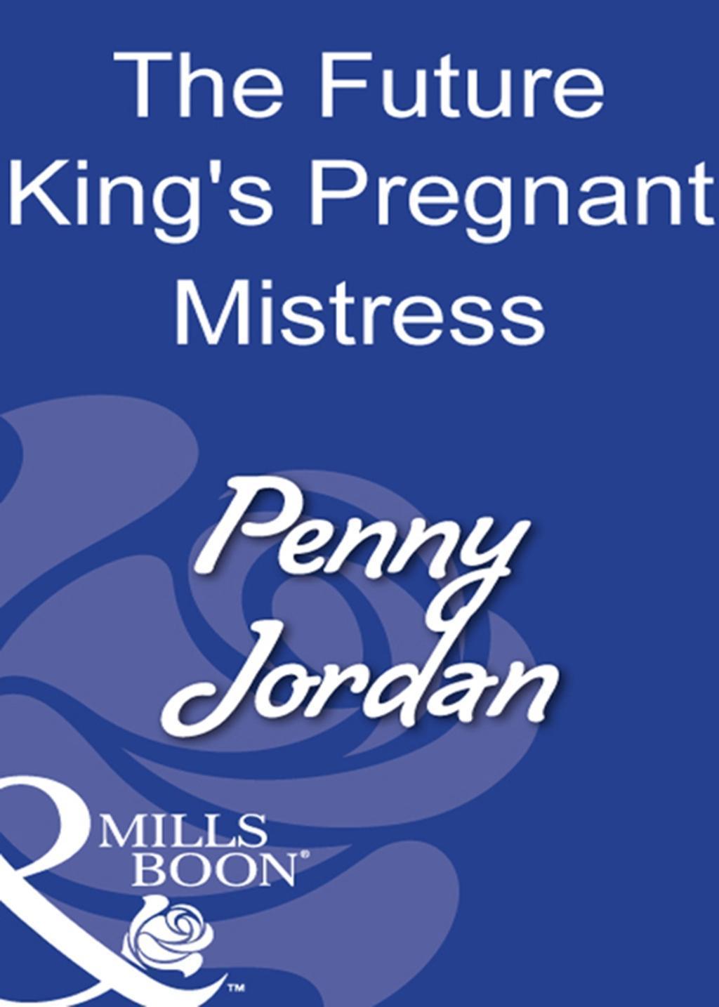 The Future King's Pregnant Mistress (Mills & Boon Modern)
