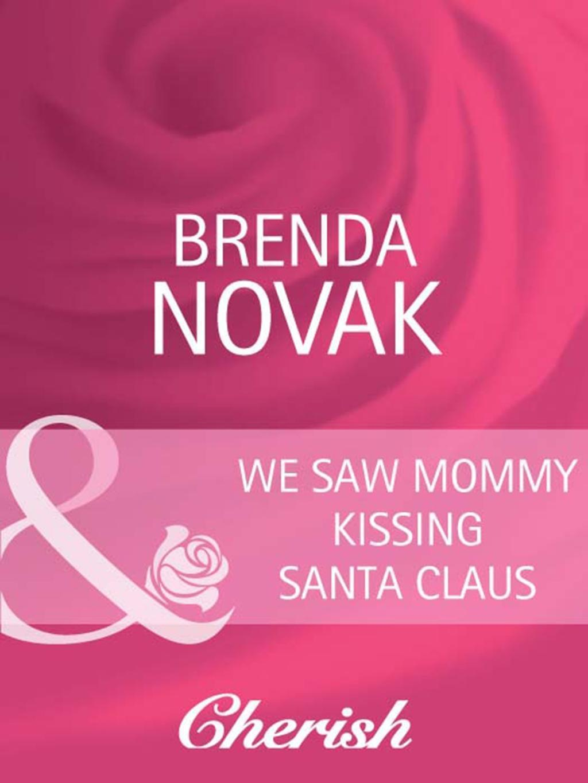 We Saw Mommy Kissing Santa Claus (Mills & Boon Cherish)