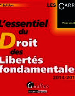 L'essentiel du droit des libertés fondamentales 2014-2015. 5e éd.