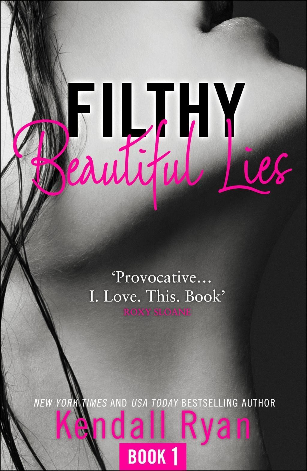 Filthy Beautiful Lies (Filthy Beautiful Series, Book 1)