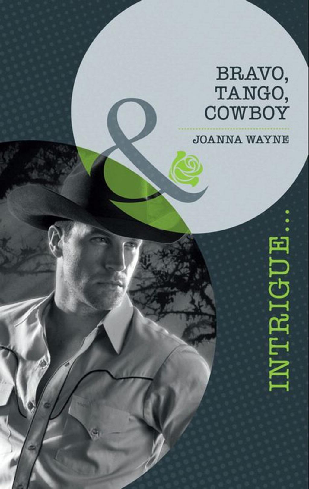 Bravo, Tango, Cowboy (Mills & Boon Intrigue) (Special Ops Texas, Book 3)