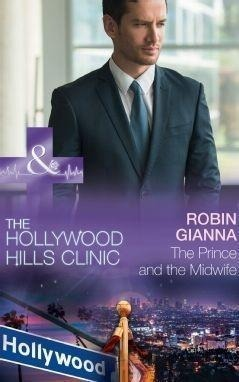 The Prince And The Midwife (Mills & Boon Medical) (The Hollywood Hills Clinic, Book 5)