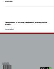 Christenlehre in der DDR  -  Entwicklung, Konzeption und Ausblick