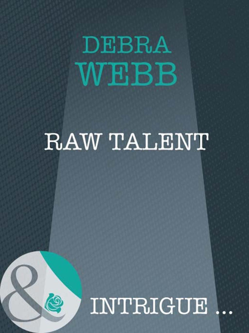 Raw Talent (Mills & Boon Intrigue) (Colby Agency: New Recruits, Book 2)