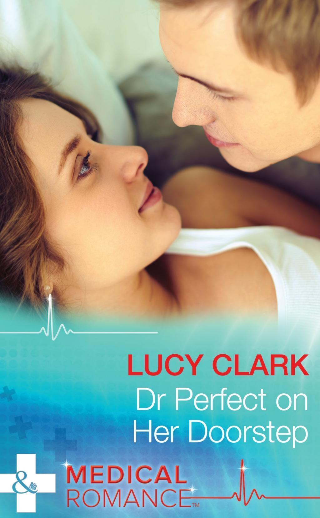 Dr Perfect On Her Doorstep (Mills & Boon Medical)
