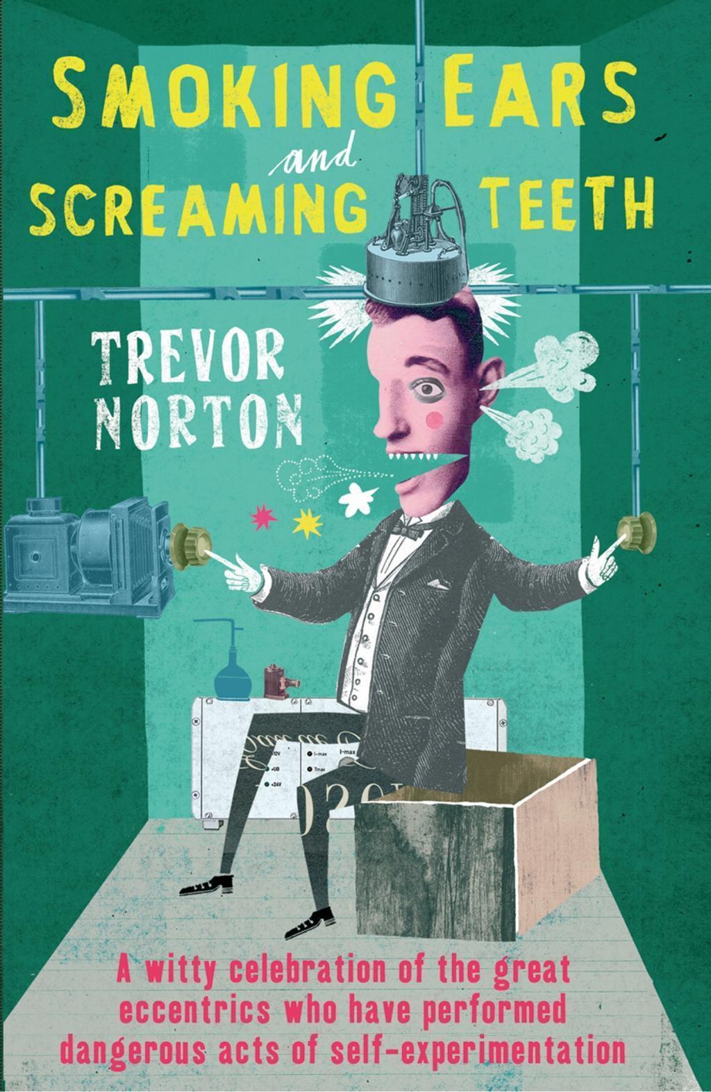 Smoking Ears and Screaming Teeth