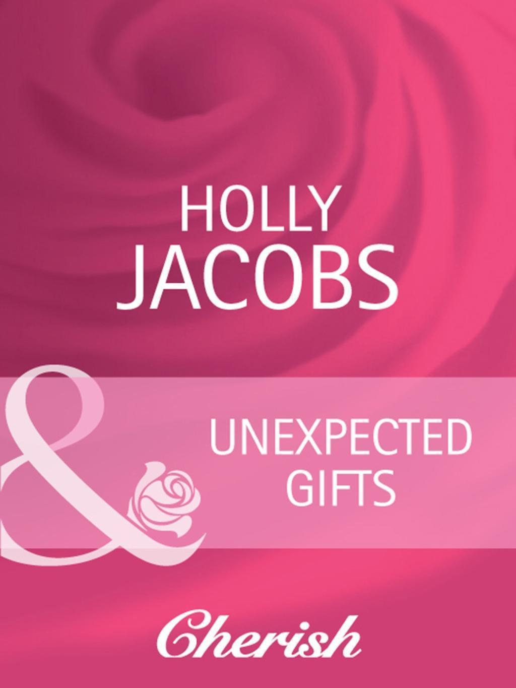 Unexpected Gifts (Mills & Boon Cherish) (9 Months Later, Book 63)