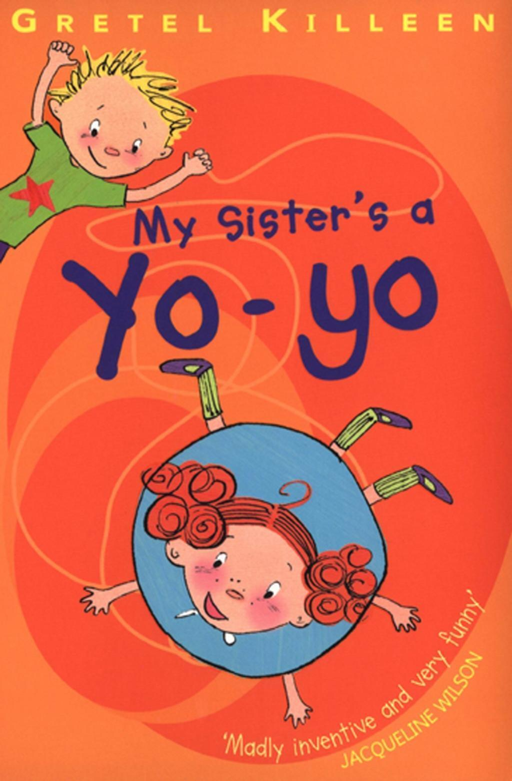 My Sister's A Yo-Yo