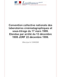 Convention collective nationale des laboratoires cinématographiques et sous-titrage du 17 mars 1999.  Etendue par arrêté du 13 décembre 1999 JORF 22 décembre 1999.