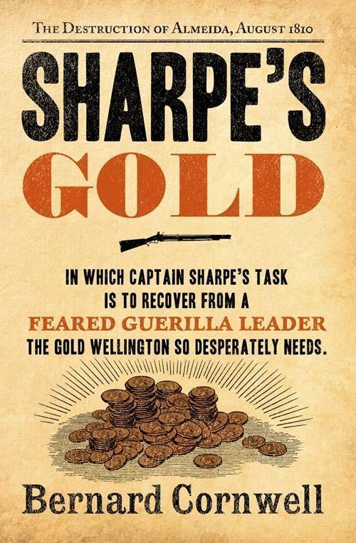 Sharpe's Gold: The Destruction of Almeida, August 1810 (The Sharpe Series, Book 9)