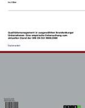 Qualitätsmanagement in ausgewählten Brandenburger Unternehmen- Eine empirische Untersuchung zum aktuellen Stand der DIN EN ISO 9000:2000
