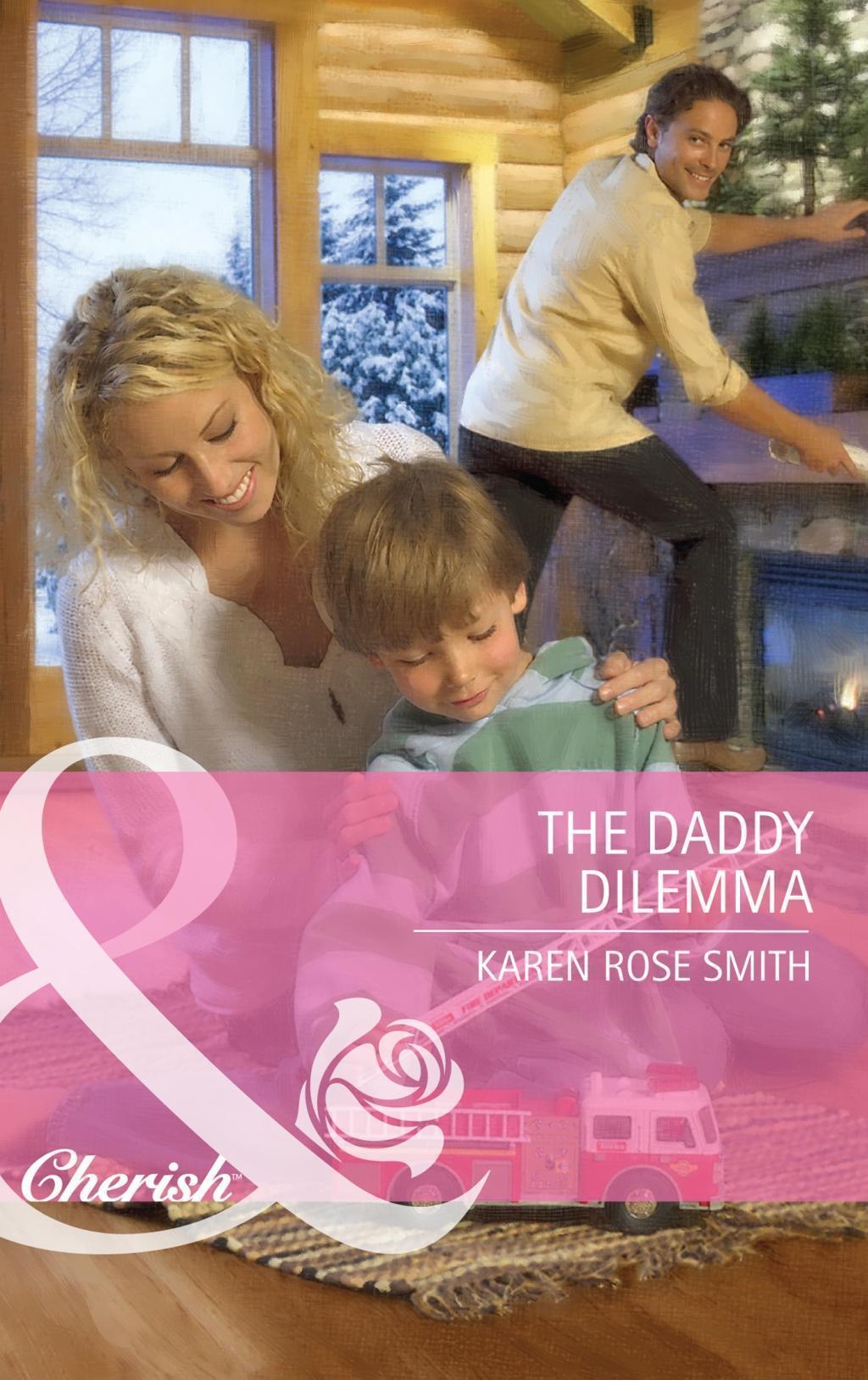 The Daddy Dilemma (Mills & Boon Cherish)