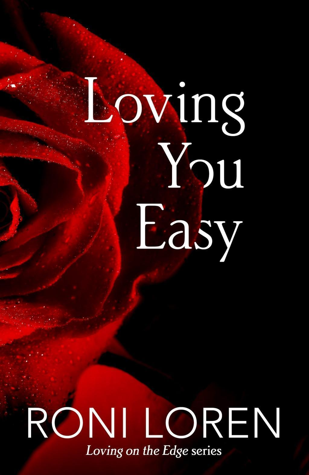 Loving You Easy (Loving on the Edge, Book 8)
