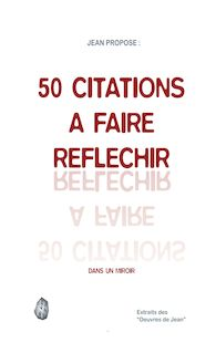 50 CITATIONS A FAIRE REFLECHIR