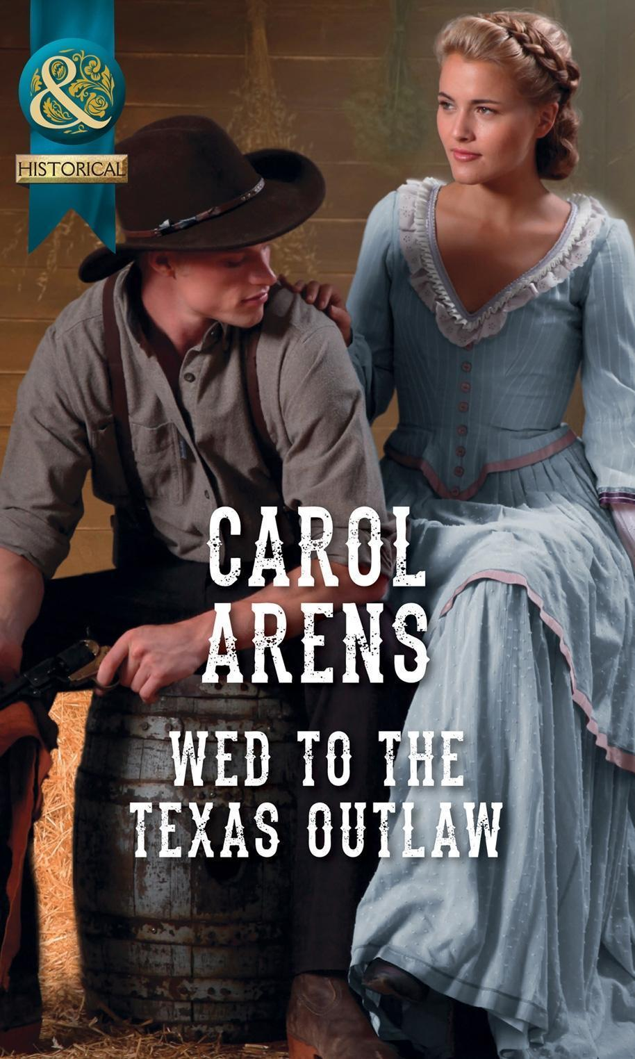 Wed To The Texas Outlaw (Mills & Boon Historical) (The Walker Twins, Book 2)