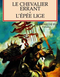 Le Chevalier Lige, prélude du Trône de Fer