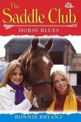Saddle Club 62: Horse Blues