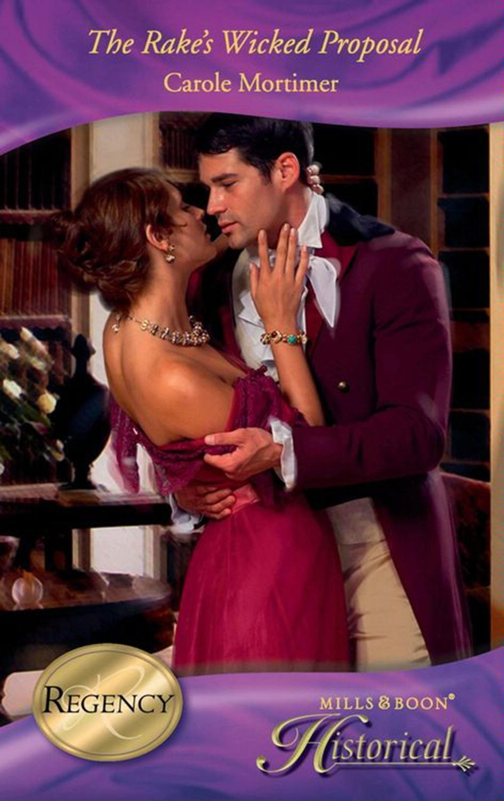 The Rake's Wicked Proposal (Mills & Boon Historical) (The Notorious St Claires, Book 2)