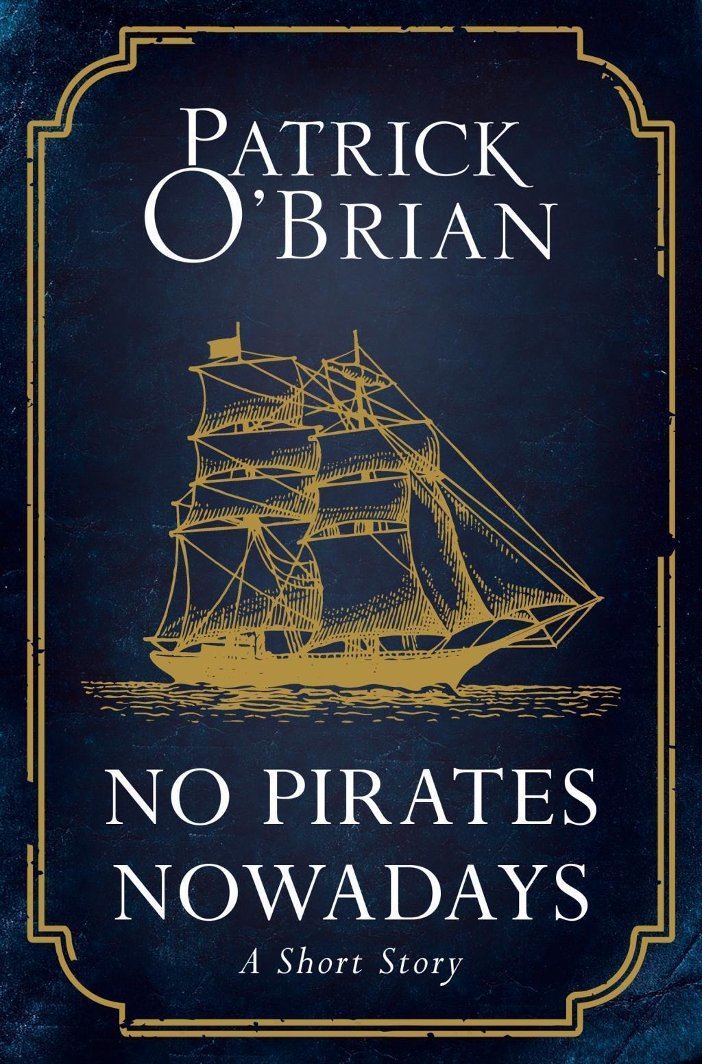 No Pirates Nowadays: A Short Story