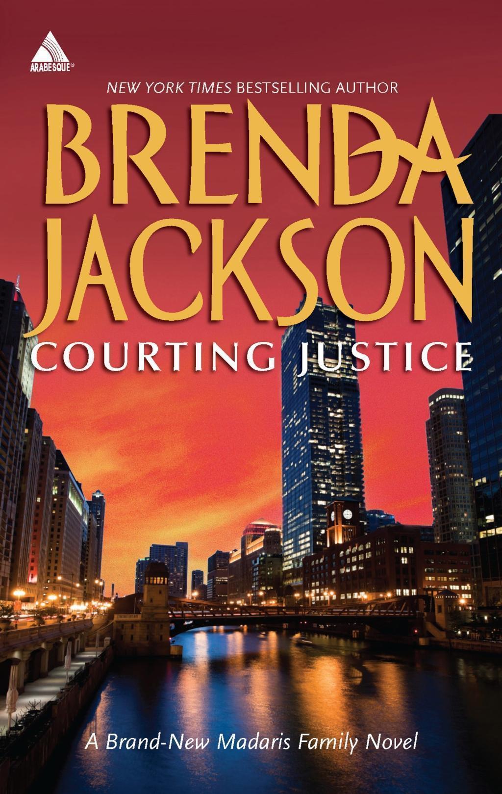 Courting Justice (Mills & Boon Kimani Arabesque) (Madaris Family Saga, Book 10)