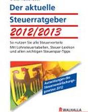 Der aktuelle Steuerratgeber 2012/2013