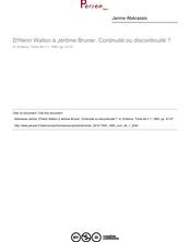 D'Henri Wallon à Jérôme Bruner. Continuité ou discontinuité ? - article ; n°1 ; vol.46, pg 47-57
