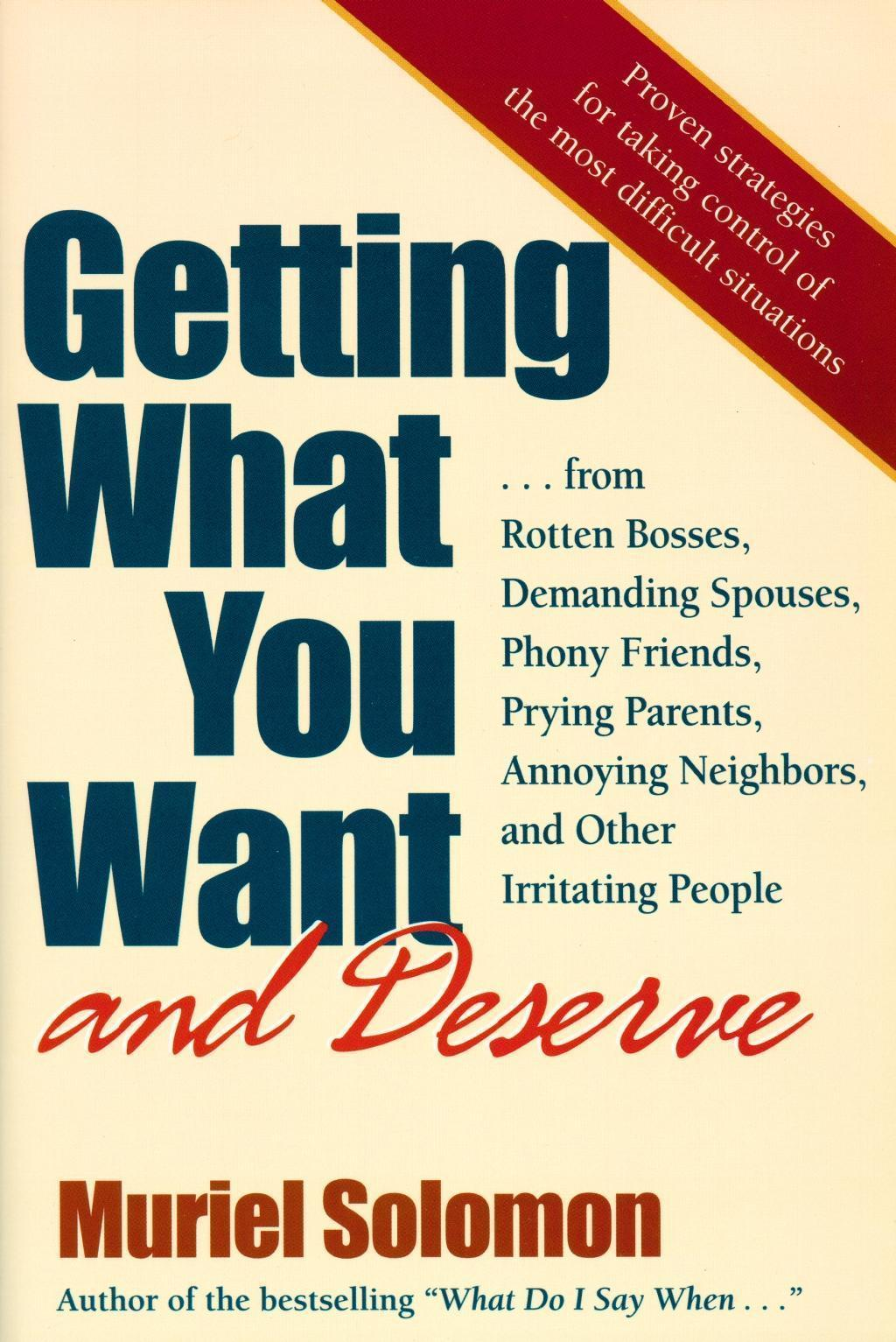 Getting What You Want (and Deserve)