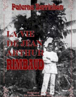 La vie de Jean Arthur Rimbaud