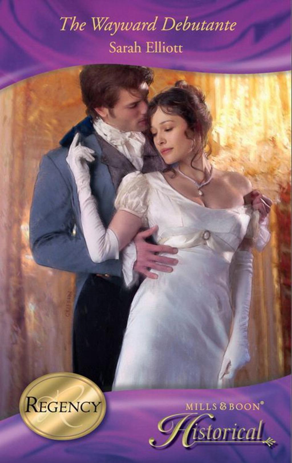 The Wayward Debutante (Mills & Boon Historical)
