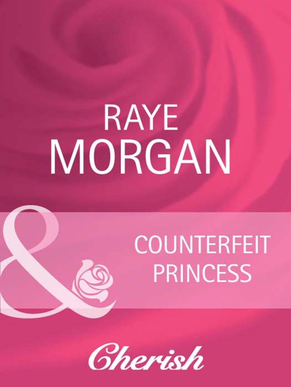 Counterfeit Princess (Mills & Boon Cherish) (Catching the Crown, Book 4)