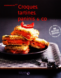 Croques, tartines, paninis & co