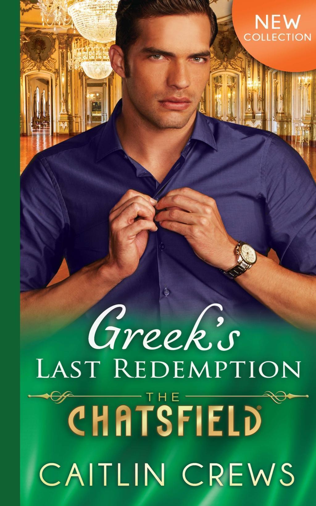 Greek's Last Redemption (Mills & Boon M&B) (The Chatsfield, Book 13)